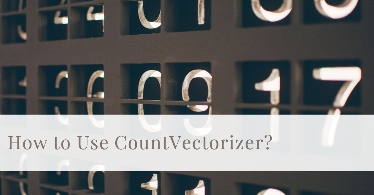 how to correctly use countvectorizer
